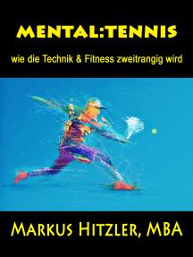 mental:tennis: wie die Technik & Fitness zweitrangig wird