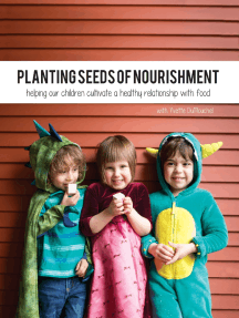 Planting Seeds of Nourishment: Helping Our Children Cultivate a Healthy Relationship With Food