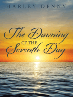 The Dawning of the Seventh Day