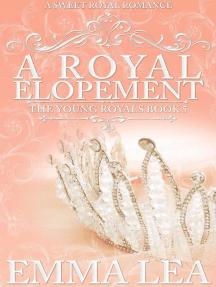 A Royal Elopement: The Young Royals, #5