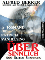 Übersinnlich (5 Romane mit Patricia Vanhelsing)