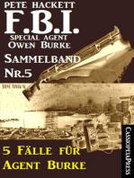 5 Fälle für Agent Burke - Sammelband Nr. 5 (FBI Special Agent)