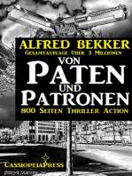 Von Paten und Patronen (800 Seiten Thriller Action)