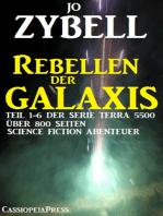 Rebellen der Galaxis (Teil 1-6 der Serie TERRA 5500 - Sammelband)