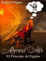 Ahmed Mir - El Príncipe de Egipto