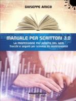 MANUALE PER SCRITTORI 3.0 - La professione più ambita del Web
