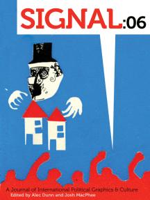 Signal: 06: A Journal of International Political Graphics & Culture