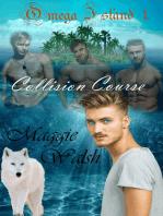 Collision Course (Omega Island Book 1)