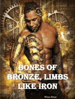 Bones of Bronze, Limbs Like Iron