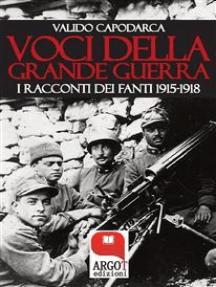 Voci della Grande Guerra: I racconti dei fanti 1915-1918