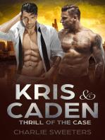 Kris & Caden - Thrill of the Case