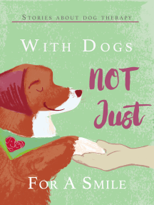 With Dogs Not Just for a Smile: Stories About Dog Therapy