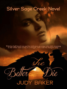 Better She Die: Silver Sage Creek Novels, #1