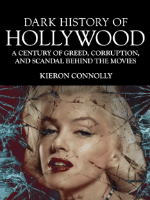 Dark History of Hollywood: A century of greed, corruption and scandal behind the movies