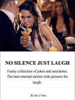 NO SILENCE JUST LAUGH. Funny collection of jokes and anecdotes. The best internet stories with pictures for laugh.