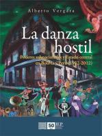 La danza hostil. Poderes subnacionales y estado central en Bolivia y Perú (1952-2012)