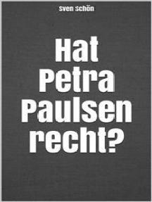 Hat Petra Paulsen recht?