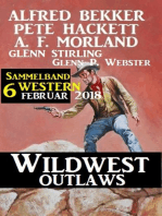 Sammelband 6 Western – Wildwest Outlaws Februar 2018