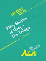 Fifty Shades of Grey - Die Trilogie von E.L. James (Lektürehilfe)