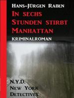 In sechs Stunden stirbt Manhattan