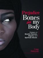 Prejudice Bones in My Body