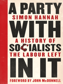 A Party with Socialists in It: A History of the Labour Left