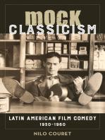 Mock Classicism: Latin American Film Comedy, 1930–1960