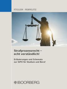 Strafprozessrecht – echt verständlich!: Erläuterungen und Schemata zur StPO für Studium und Beruf