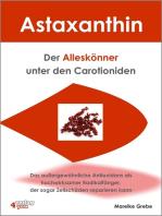 Astaxanthin - der Alleskönner unter den Carotioniden