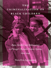 The Criminalization of Black Children: Race, Gender, and Delinquency in Chicago's Juvenile Justice System, 1899–1945