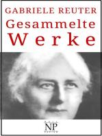 Gabriele Reuter – Gesammelte Werke