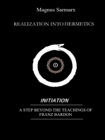 Realization Into Hermetics Initiation: A Step Beyond The Teachings Of Franz Bardon