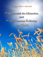 Predigten Über 1. Mose ( II ) - Der Sündenfall des Menschen und die Vollkommene Erlösung von Gott