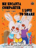 Me Encanta Compartir I Love to Share (Spanish English Bilingual Children's Book)
