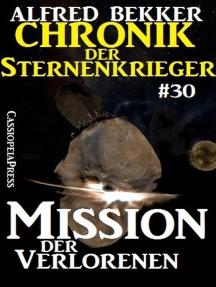 Mission der Verlorenen - Chronik der Sternenkrieger #30: Alfred Bekker's Chronik der Sternenkrieger, #30