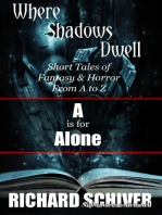 A Is For Alone. Short Tales Of Fantasy And Horror From A To Z
