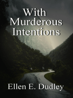 With Murderous Intentions.