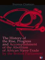 The History of the Rise, Progress and Accomplishment of the Abolition of African Slave-Trade by the British Parliament