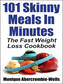 101 Skinny Meals In Minutes: The Fast Weight Loss Cookbook - Special Library Edition