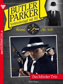 Butler Parker 126 – Kriminalroman: Das Mörder Trio
