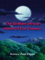 The Brilliant Virtual World of Our Dreams
