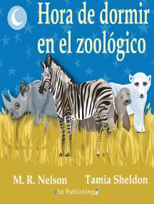Hora de Dormir en el Zoológico: (The Zebra Said Shhh)