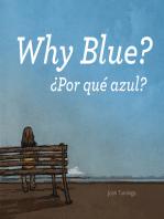 Why Blue / Por qué azul