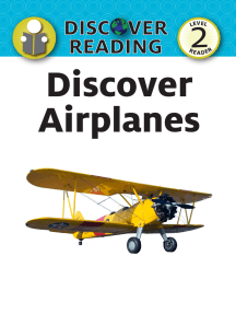 Discover Airplanes: Level 2 Reader