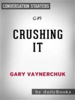 Crushing It!: by Gary Vaynerchuk | Conversation Starters