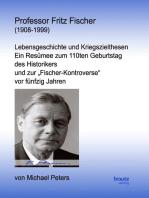 Professor Fritz Fischer (1908-1999)