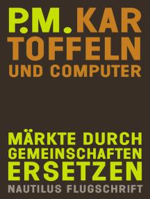 Kartoffeln und Computer: Märkte durch Gemeinschaften ersetzen - Nautilus Flugschrift