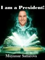 I am a President!