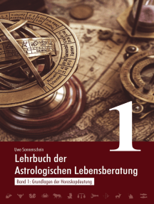 Lehrbuch der astrologischen Lebensberatung 1: Band 1: Grundlagen der Horoskopdeutung