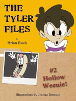 The Tyler Files #2 Hollow Weenie!